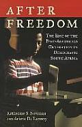 After Freedom: The Rise of the Post-Apartheid Generation in Democratic South Africa