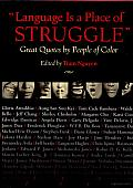 Language Is a Place of Struggle: Great Quotes by People of Color Cover