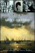 Many Headed Hydra Sailors Slaves Commoners & the Hidden History of the Revolutionary Atlantic