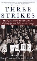 Three Strikes: Miners, Musicians, Salesgirls, and the Fighting Spirit of Labor's Last Century