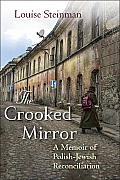 Crooked Mirror A Memoir of Jewish Polish Reconciliation