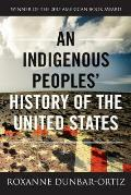 An Indigenous Peoples' History of the United States (ReVisioning American History #3)