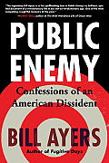 Public Enemy Confessions of an American Dissident