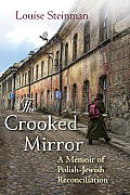 The Crooked Mirror-A Memoir of Polish-Jewish Reconciliation