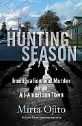 Hunting Season Immigration & Murder in an All American Town