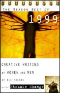 The Beacon Best of 1999: Creative Writing by Women and Men of All Colors (Beacon Best of ... Creative Writing by Women &amp; Men of All Colors) Cover