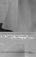 Living in the Lap of the Goddess: The Feminist Spirituality Movement in America