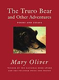 Truro Bear & Other Adventures Poems & Essays