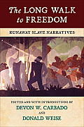Long Walk to Freedom Runaway Slave Narratives