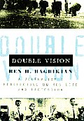 Double Vision: Refelctions on My Heritage, Life, and Profession