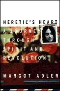 Heretics Heart A Journey Through Spirit & Revolution