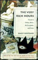 The Very Rich Hours: Travels in Orkney, Belize, the Everglades, and Greece