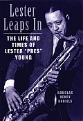 Lester Leaps in: The Life and Times of Lester Pres Young