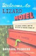 Welcome to Lizard Motel Children Stories & the Mystery of Making Things Up