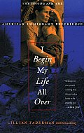 I Begin My Life All Over: The Hmong and the American Immigrant Experience Cover