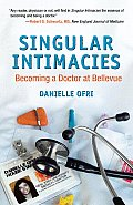 Singular Intimacies: Becoming a Doctor at Bellevue Cover