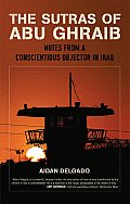 The Sutras of Abu Ghraib: Notes from a Conscientious Objector