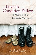 Love in Condition Yellow: A Memoir of an Unlikely Marriage Cover