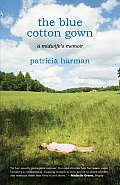 Blue Cotton Gown A Midwifes Memoir