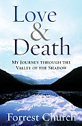 Love &amp; Death: My Journey Through the Valley of the Shadow Cover