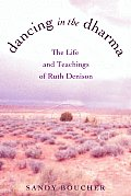 Dancing in the Dharma The Life & Teachings of Ruth Denison