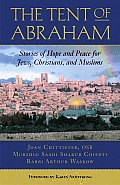 Tent of Abraham Stories of Hope & Peace for Jews Christians & Muslims