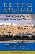 Tent of Abraham: Stories of Hope and Peace for Jews, Christians, and Muslims Cover