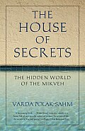 House of Secrets The Hidden World of the Mikveh