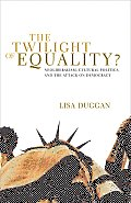 Twilight of Equality? : Neoliberalism, Cultural Politics, and the Attack on Democracy (03 Edition)