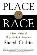 Place, Not Race: A New Vision of Opportunity in America