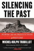 Silencing the Past (20th Anniversary Edition): Power and the Production of History