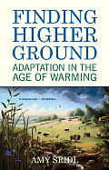Finding Higher Ground: Adaptation in the Age of Warming Cover