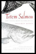 Totem Salmon: Life Lessons from Another Species