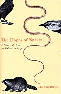 Hopes of Snakes & Other Tales from the Urban Landscape