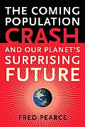 Coming Population Crash & Our Planets Surprising Future