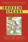 The Broken Spears 2007 Revised Edition: The Aztec Account of the Conquest of Mexico Cover