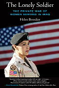 The Lonely Soldier: The Private War of Women Serving in Iraq Cover