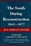 The South During Reconstruction, 1865--1877: A History of the South