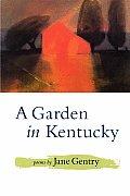 A Garden in Kentucky: Poems
