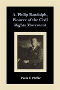 A. Philip Randolph, Pioneer of the Civil Rights Movement (90 Edition)