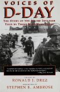 Voices of D-Day: The Story of the Allied Invasion, Told by Those Who Were There (Eisenhower Center Studies on War and Peace)