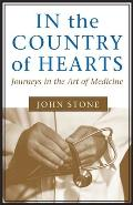 In the Country of Hearts: Journeys in the Art of Medicine