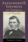 Alexander H. Stephens of Georgia: A Biography (Revised)
