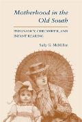 Motherhood In The Old South Pregnancy Ch
