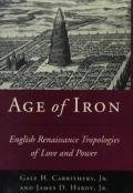 Age of Iron: English Renaissance Tropologies of Love and Power