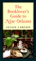 Booklovers Guide To New Orleans