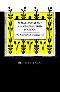 Agrarianism and Reconstruction Politics: The Southern Homestead ...