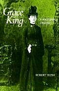 Grace King: A Southern Destiny