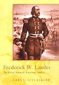 Frederick W. Lander: The Great Natural American Soldier