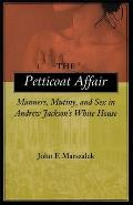a discussion on the margaret eaton affair in book the petticoat affair by john f marszalek The book concerns the story of margaret o'neale petticoat affair john marszalek talked about his new book, the petticoat affair: manners, mutiny.